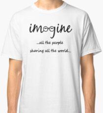 Imagine - John Lennon - Imagine All The People Sharing All The World... Typography Art Classic T-Shirt