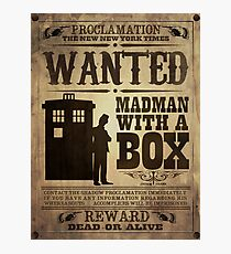 WANTED: Madman With a Box Photographic Print