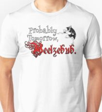 Probably Tomorrow, Beelzebub. Unisex T-Shirt