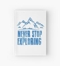 never stop exploring Hardcover Journal