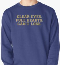 Clear eyes, full hearts, can't lose Pullover