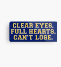 Clear eyes, full hearts, can't lose Metal Print