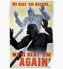 We beat 'em before... We'll beat 'em again! Poster