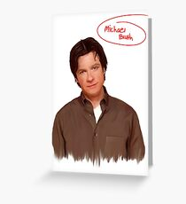 Michael Bluth  Greeting Card