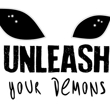 Unleash your demons. by Adelidaw