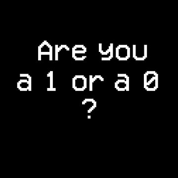 Are you a 1 or a 0  by GaiaKi