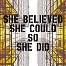 She Believed She Could So She Did by xanaduriffic