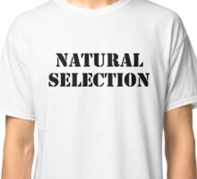 NATURAL SELECTION Classic T-Shirt