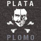"PLATA O PLOMO ""Tu decides"" by mqdesigns13"