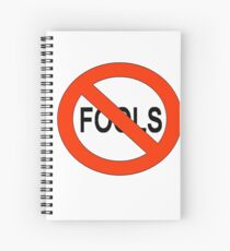 NO FOOLS Spiral Notebook