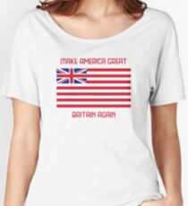 Make America Great Britain Again  Women's Relaxed Fit T-Shirt