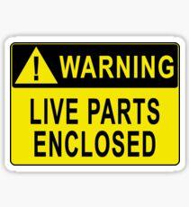 Warning - Live Parts Enclosed Sticker