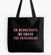 On Wednesdays We Smash The Patriarchy Tote Bag