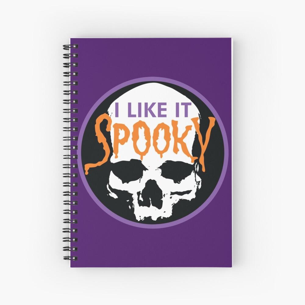 I Like It Spooky Spiral Notebook