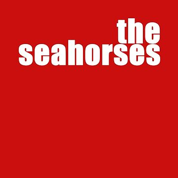 The Seahorses by buythesethings