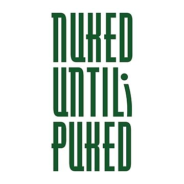 Nuked / Wasted / Sick / Hungover / chemo / Radiation treatment by stu-fly