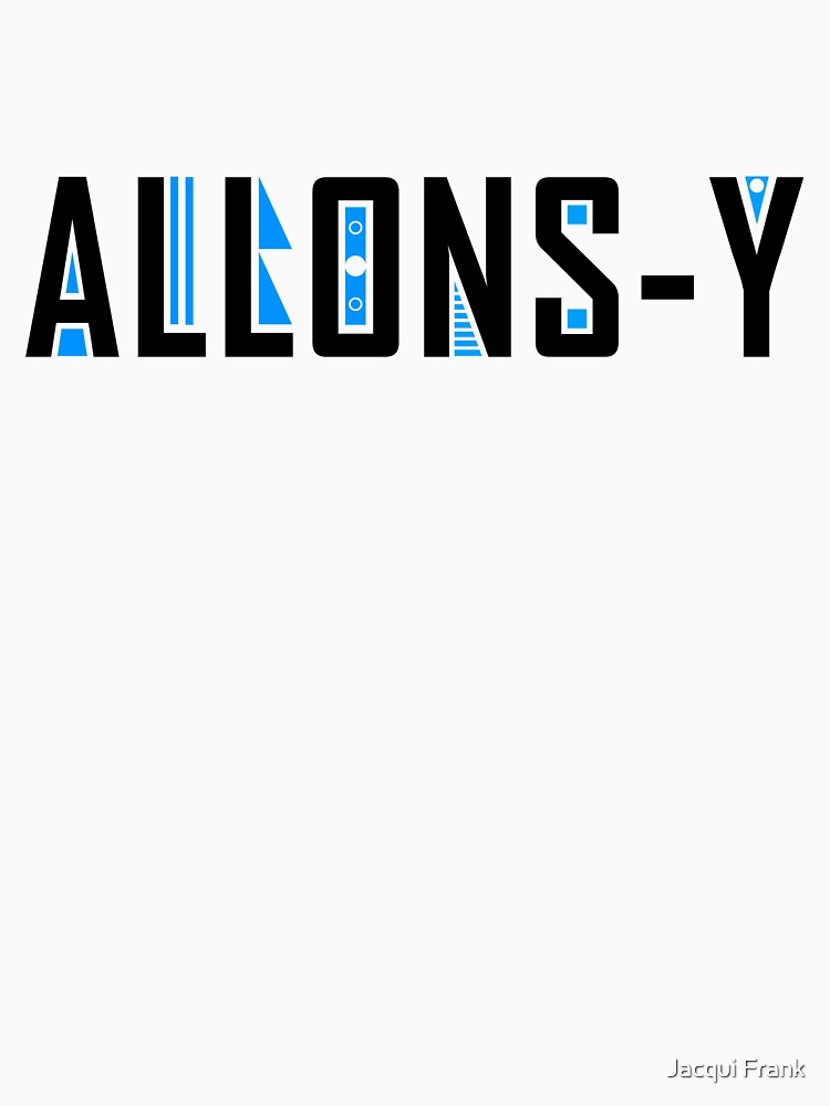 Allons-y by jacquifrank