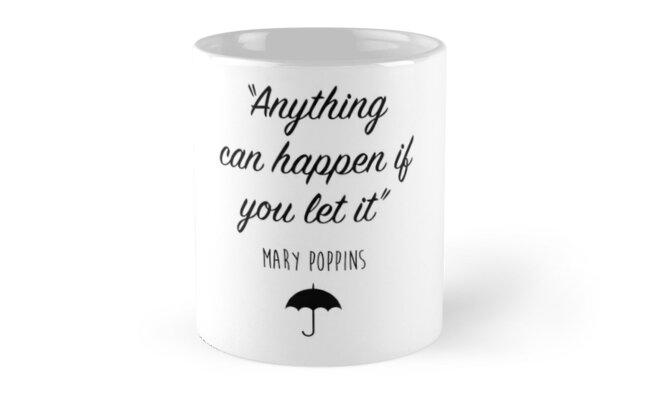 Mary Poppins Alles Kann Passieren Tassen Von Quotation Park