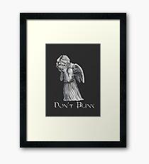 Don't Blink! Framed Print