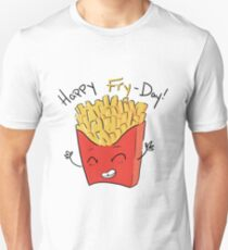 Happy Fry-day! T-Shirt