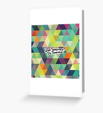 Due Tomorrow? Do Tomorrow. Geometric Background Greeting Card