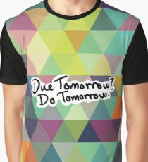 Due Tomorrow? Do Tomorrow. Geometric Background Graphic T-Shirt