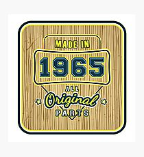 Made in 1965 - All Original Parts Birthday Gifts - Mugs, T-Shirts, Cell Cases Photographic Print