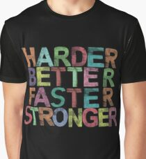 harder, better, faster, stronger Graphic T-Shirt