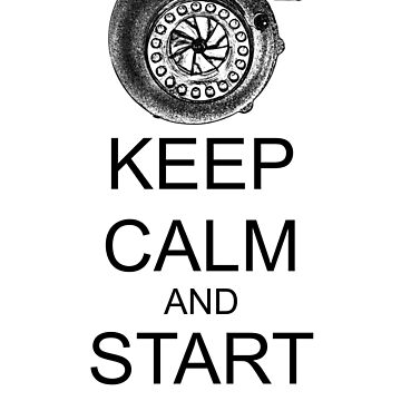 Keep Calm and Start Spooling - Turbo by RagDesigns