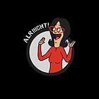 alriiight! by allie mae
