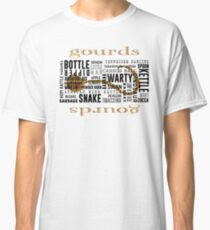Gourd Typography White Letters by Chris Peters Classic T-Shirt