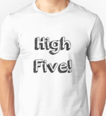 High Five! Unisex T-Shirt