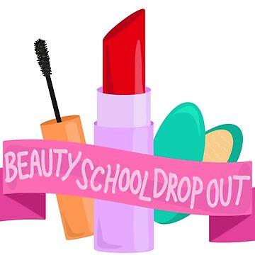 Beauty School Drop Out by EricaRivera