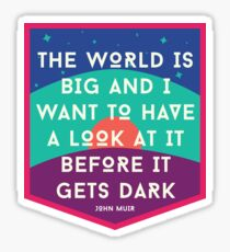The World Is Big 2 Sticker