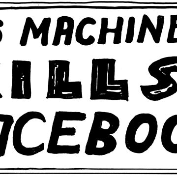 This Machine Kills Facebook by SMD83