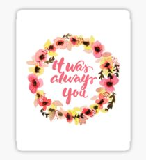 It was always you watercolor floral wreath brush writing Sticker