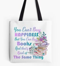 You can't buy Happiness but you can buy books Tote Bag