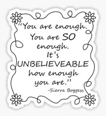 You are enough... -Sierra Boggess Sticker