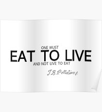 eat to live - moliere Poster