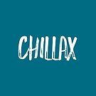 Chillax / Relax / Chillout by stu-fly