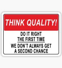 Pegatina Piense en la calidad! Hazlo bien la primera vez: no siempre obtenemos una segunda oportunidad