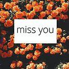 I miss you. by tempuros