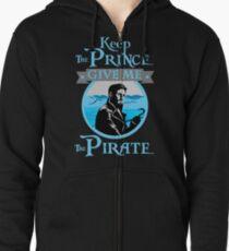 Keep The Prince, I'll Take The Pirate Zipped Hoodie