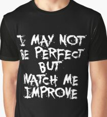 I may not be perfect... Gym Motivational Quote Graphic T-Shirt