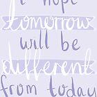 «Espero que mañana sea diferente de hoy - BTS - Mañana» de sleepiest