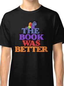 The book was better retro bookworm Classic T-Shirt