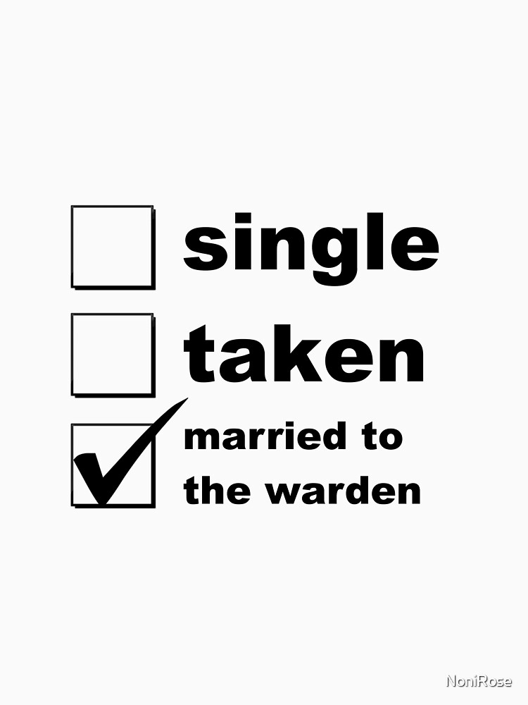 Single. Taken. Married to The Warden by NoniRose