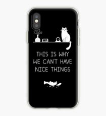 This Is Why We Can't Have Nice Things iPhone Case