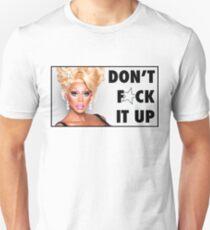RuPaul- Don't F*ck it up!  T-Shirt