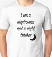 I am a daydreamer and a night thinker Unisex T-Shirt